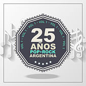 25 Años de Pop/Rock (Argentina), Vol. 1 by Various Artists