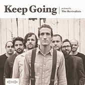 Keep Going by The Revivalists