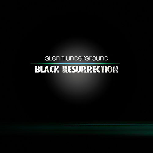 Black Resurrection by Glenn Underground
