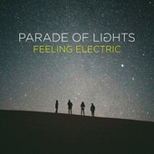 Feeling Electric by Parade of Lights