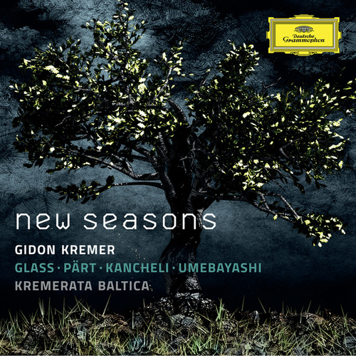 New Seasons - Glass, Pärt, Kancheli, Umebayashi by Gidon Kremer