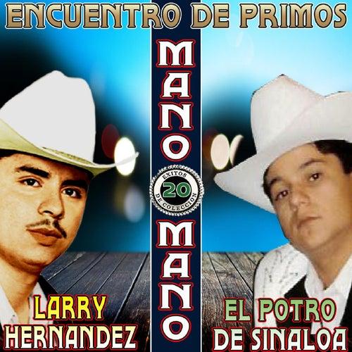 Mano a Mano Encuentro De Primos by Larry Hernández