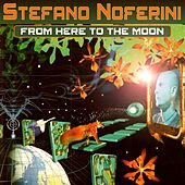From Here To The Moon by Stefano Noferini