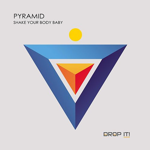 Shake Your Body Baby by Pyramid