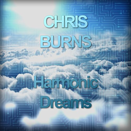 Harmonic Dreams by Chris Burns