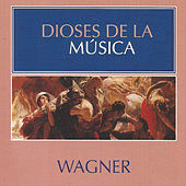 Dioses de la Música - Wagner by Various Artists