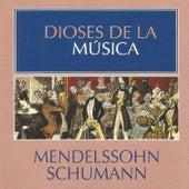 Dioses de la Música - Mendelssohn, Schumann by Various Artists