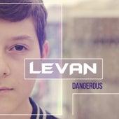 Dangerous by Levan