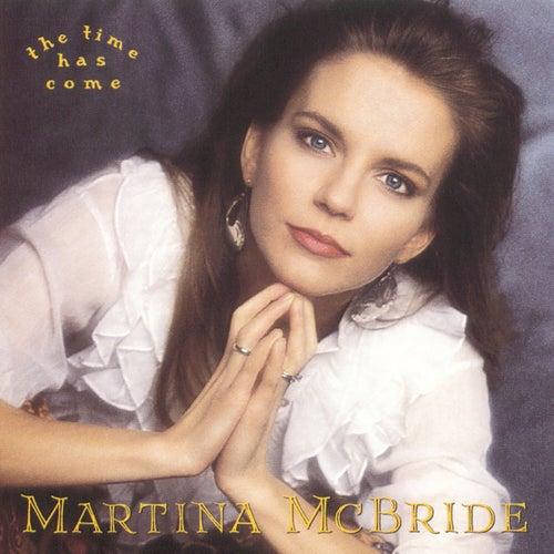 The Time Has Come by Martina McBride