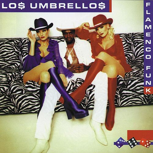 Flamenco Funk by Los Umbrellos