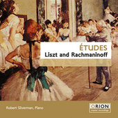 Etudes: Liszt and Rachmaninoff by Robert Silverman