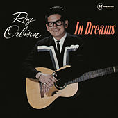In Dreams by Roy Orbison