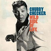 Wild Side of Life by Chubby Checker