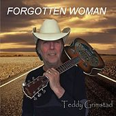 Forgotten Woman - Single by Teddy Grimstad