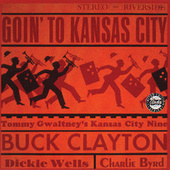 Goin' To Kansas City by Buck Clayton