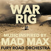 War Rig: Music Inspired by Mad Max by Fury Road Orchestra