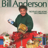 No Place Like Home On Christmas by Bill Anderson