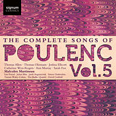 The Complete Songs of Poulenc, Vol. 5 by Various Artists
