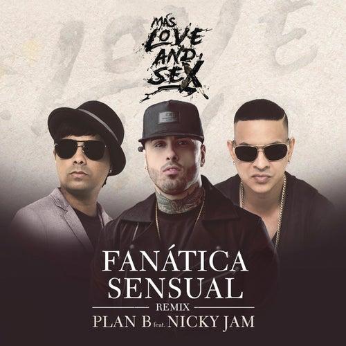 Fanática Sensual (Remix) by Plan B