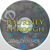 Journey Through the Classics – Famous Classical Composers for Beautiful Moments, Easy Listening, Chamber & Mood Music, Well Being by Various Artists