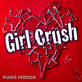 Girl Crush (Piano Version) by Hillary Lindsey