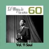 Lo Mejor de los Años 60, Vol. 11 Soul by Various Artists