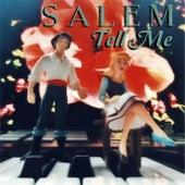 Tell Me by Salem