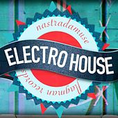 Electro House Nastradamuse - EP by Various Artists