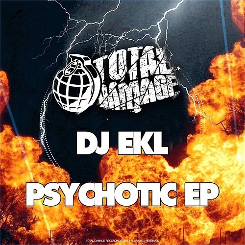Psychotic Ep by DJ Ekl