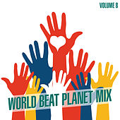 World Beat Planet Mix, Vol. 8 by Various Artists