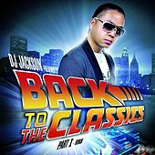 Back to the Classics, Vol. 1 (DJ Jackson Presents) von Various Artists