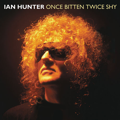 Once Bitten Twice Shy von Ian Hunter