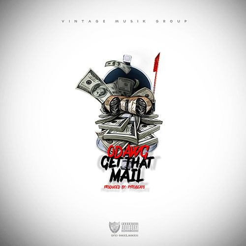 Get That Mail by O-Dawg