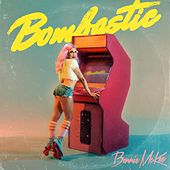 Bombastic (Clean) by Bonnie McKee