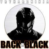 Back in Black by TryHardNinja