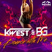 Bounce With Me by Kwest