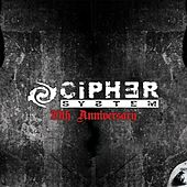 20th Anniversary by Cipher System