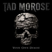 Your Own Demise by Tad Morose
