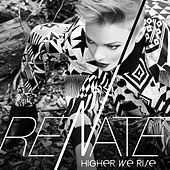 Higher We Rise by Renate