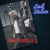 Truckin' Sessions Vol. 3 by Dale Watson