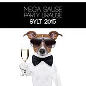 Mega Sause Party Brause - Sylt 2015 by Various Artists