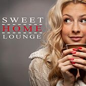 Sweet Home Lounge by Various Artists