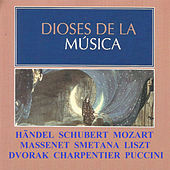 Dioses de la Música - Händel, Schubert, Mozart by Various Artists