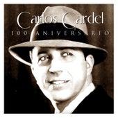 Carlos Gardel 100 Aniversario by Carlos Gardel