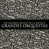 100 Mejores Exitos de la Musica. Grandes Orquestas by Various Artists