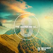 The Deeper We Go... ,Vol. 8 by Various Artists