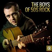 The Boys of 50s Rock by Various Artists