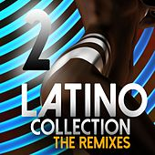 Latino Collection The Remixes, Vol. 2 by Various Artists