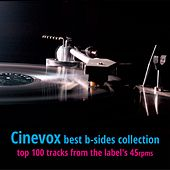 Cinevox Best B-sides (Top 100 Tracks from the Label's 45rpms) by Various Artists