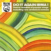 Do It Again Irma! (Dancefloor Remakes of Popular Songs Including Rare Versions & Remixes) by Various Artists